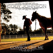 Cody Johnson Cowboy Like Me